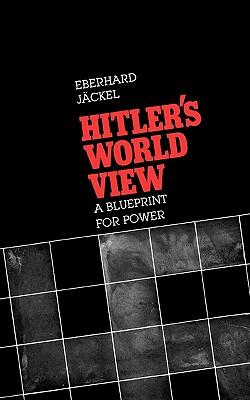 Hitler's World View By Jackel, Eberhard